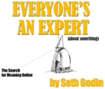 Yes, everyone is an expert in something but they aren't an expert in everything. It is how we make decisions about what other experts to believe that will have a huge impact on our beliefs.