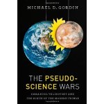 The Pseudoscience Wars by Michael Gordin